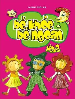 Bé Khỏe Bé Ngoan Vol.2