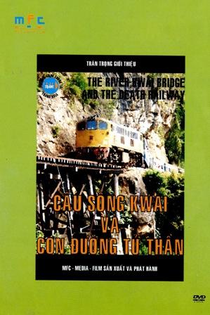 Cầu Sông Kwai Và Con Đường Tử Thần