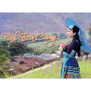 CD-DVD Khánh Hòa - Tình Biên Cương
