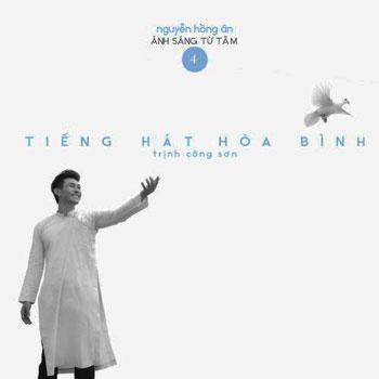 CD Nguyễn Hồng Ân - Ánh Sáng Từ Tâm 4: Tcs - Tiếng Hát Hòa Bình
