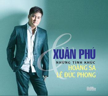 Xuân Phú - Những Tình Khúc Hoàng Sa & Lê Đức Phong
